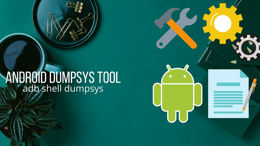 Android dumpsys tool