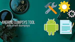"Explore more with Android ""adb shell dumpsys"""